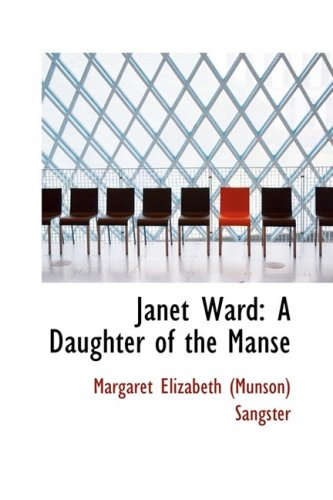 Janet Ward: A Daughter of the Manse