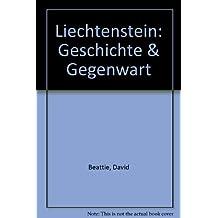Liechtenstein: Geschichte & Gegenwart