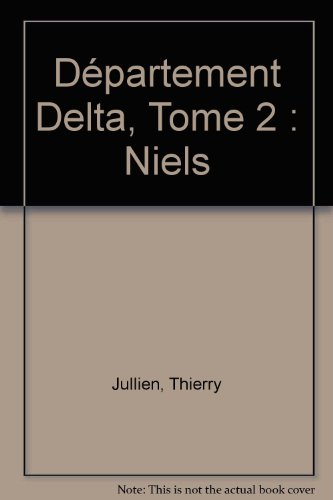 Département Delta, Tome 2 : Niels