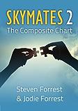 Skymates, Vol. II: The Composite Chart (English Edition)