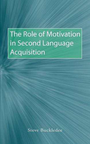 The Role of Motivation in Second Language Acquisition
