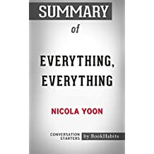 Summary of Everything, Everything by Nicola Yoon | Conversation Starters