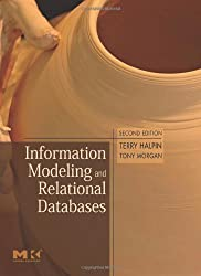Information Modeling and Relational Databases, Second Edition (The Morgan Kaufmann Series in Data Management Systems) by Terry Halpin (2008-03-17)