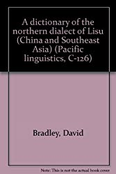 A dictionary of the northern dialect of Lisu (China and Southeast Asia) (Pacific linguistics, C-126)