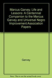 Marcus Garvey Life and Lessons: A Centennial Companion to the Marcus Garvey and Universal Negro Improvement Association Papers by Marcus Garvey (1987-08-17)