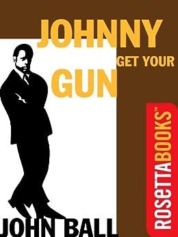 Johnny Get Your Gun (Virgil Tibbs series Book 3) (English Edition) de [Ball, John]