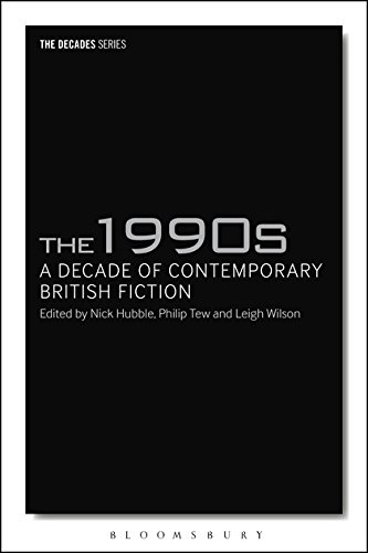 The 1990s: A Decade of Contemporary British Fiction (Decades Series)