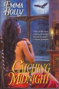 Catching Midnight by Emma Holly (2003-08-01)