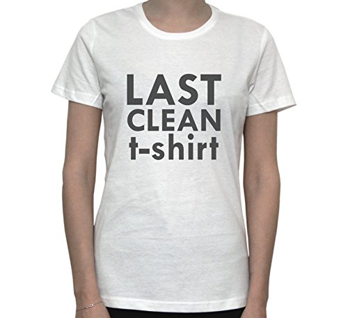 Last Clean t-shirt FUNNY QUOTE Women's T-Shirt Blanc
