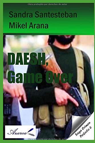 Daesh, Game Over: Saga Crimen perfecto 6