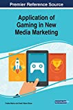 Application of Gaming in New Media Marketing (Advances in Marketing, Customer Relationship Management, and E-services)