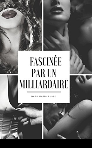 Fascinée par un milliardaire (French Edition)