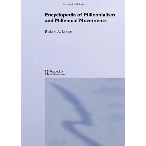Encyclopedia of Millennialism and Millennial Movements (Religion and Society) (2000-07-06)