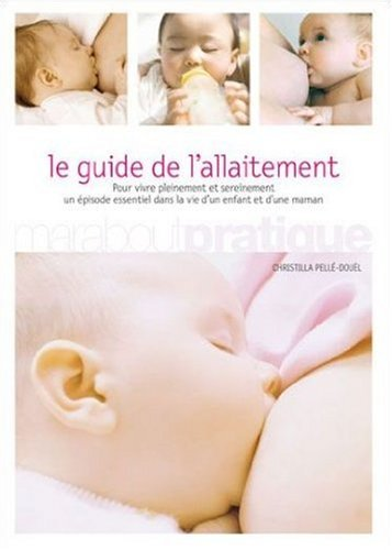 Guide De L'Allaitement par Christilla Pellé-Douël