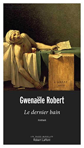 Le Dernier Bain (Les passe-murailles) par Gwenaële ROBERT