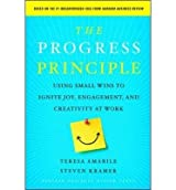 (THE PROGRESS PRINCIPLE: USING SMALL WINS TO IGNITE JOY, ENGAGEMENT, AND CREATIVITY AT WORK) BY AMABILE, TERESA(AUTHOR)Hardcover Jul-2011