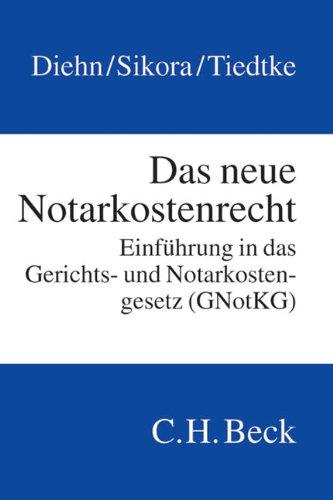 Das neue Notarkostenrecht: Einführung in das Gerichts- und Notarkostengesetz (GNotKG)