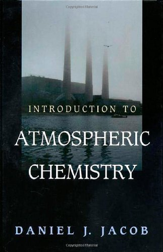 Introduction to Atmospheric Chemistry by Daniel Jacob (2000-01-10)