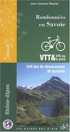 Randonnées en Savoie : VTT et VTC ou à pied 545 kms de découvertes, 36 balades