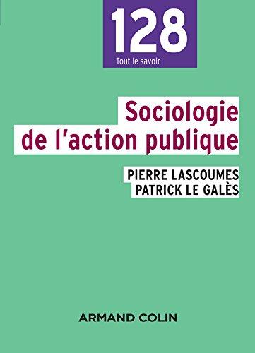 Sociologie de l'action publique - 2e éd. par Pierre Lascoumes, Patrick Le Galès