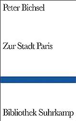 Zur Stadt Paris: Geschichten (Bibliothek Suhrkamp)