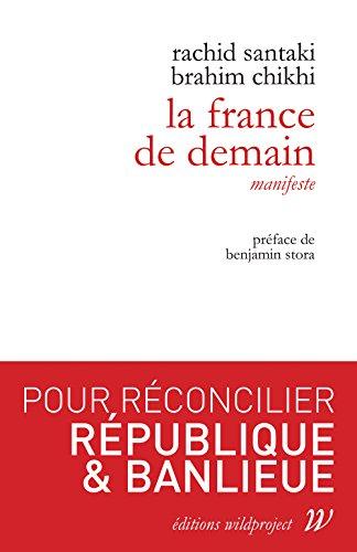 La France de demain par Rachid Santaki, Brahim Chikhi