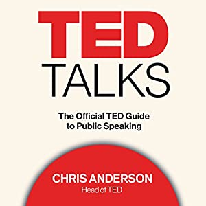 TED Talks: The Official TED Guide to Public Speaking — Chris Anderson