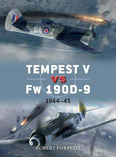 Tempest V vs Fw 190D-9: 1944-45 (Duel Book 97) (English Edition) -