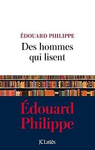 Des hommes qui lisent par Édouard Philippe