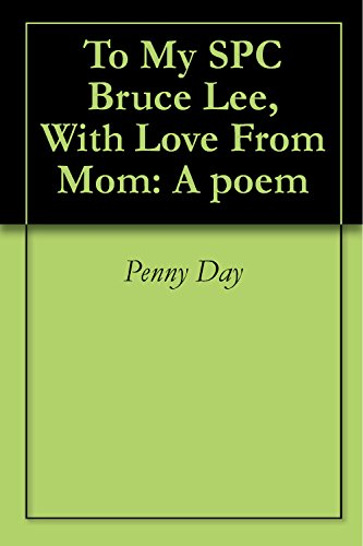 To My SPC Bruce Lee, With Love From Mom: A poem (English Edition ...