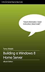 Building a Windows 8 Home Server - Step by Step (English Edition)