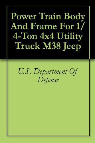 Power Train Body And Frame For 1/4-Ton 4x4 Utility Truck M38 Jeep (English Edition) (Frames Ton)