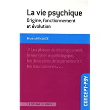 La vie psychique - Origine, fonctionnement et évolution