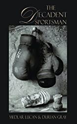 The Decadent Sportsman (Dedalus Concept Books) by Medlar Lucan (2012-11-30)