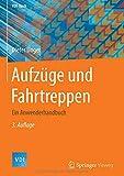 Aufzüge und Fahrtreppen: Ein Anwenderhandbuch (VDI-Buch) - Dieter Unger