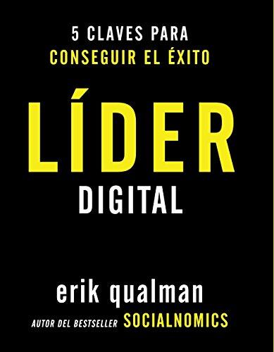 Líder digital. 5 claves para conseguir el éxito (Social Media) por Erik Qualman