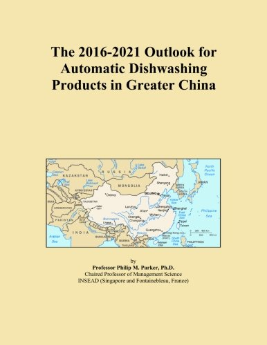 the-2016-2021-outlook-for-automatic-dishwashing-products-in-greater-china