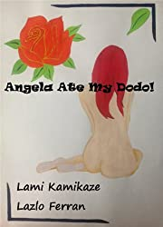Angela Ate my Dodo! (English Edition)