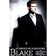 Au service du surnaturel - Saison 2 : BLAKE - Épisode 7
