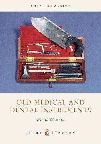Old Medical and Dental Instruments (Shire Album) by David Warren (2003-07-01) par David Warren