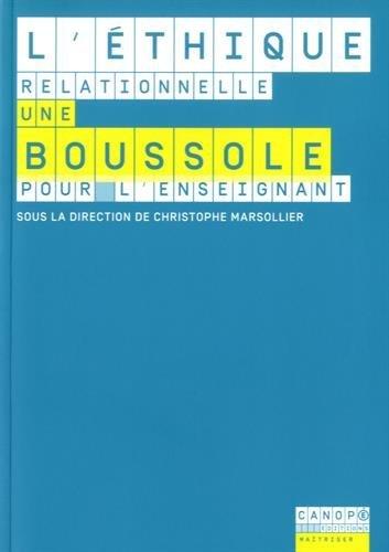 L'éthique relationnelle une boussole pour l'enseignant / sous la direction de Christophe Marsollier.- Futuroscope : Canopé éditions , DL 2016, cop. 2016