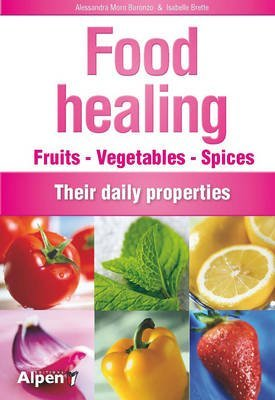 Portada del libro [(Food Healing : Fruits Vegetables Spices - Their Daily Properties)] [By (author) Alessandra Moro-Buronzo ] published on (July, 2011)
