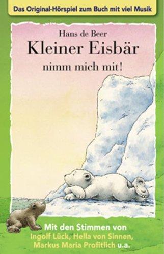 Kleiner Eisbär nimm mich mit! Cassette. . Das Original-Hörspiel zum Buch mit viel Musik