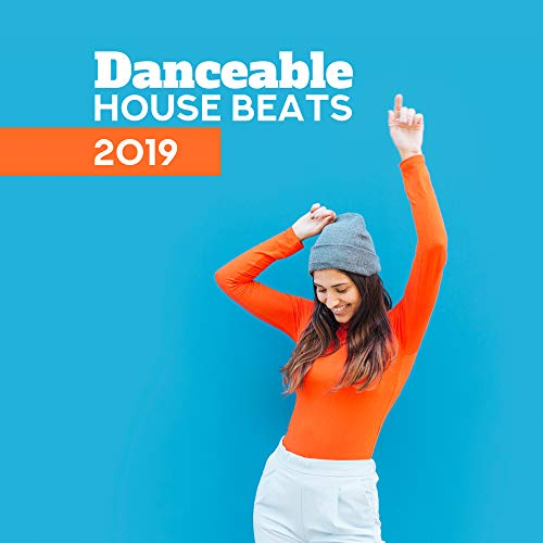 Danceable House Beats 2019 -