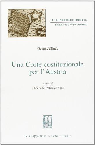 Una Corte costituzionale per l'Austria (Le frontiere del diritto) por Georg Jellinek
