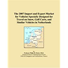 The 2007 Import and Export Market for Vehicles Specially Designed for Travel on Snow, Golf Carts, and Similar Vehicles in Netherlands