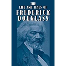 The Life and Times of Frederick Dou (African American) by Frederick Douglass (2003-12-01)