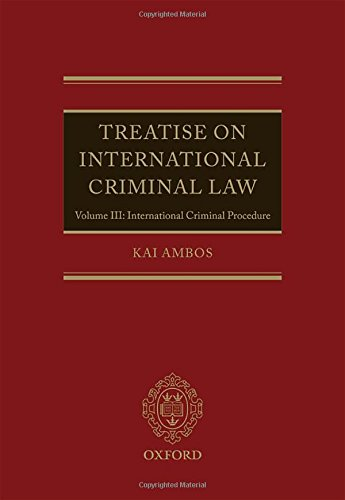 Treatise on International Criminal Law: Volume III: International Criminal Procedure