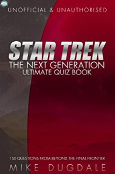Star Trek: The Next Generation – Ultimate Quiz Book by [Dugdale, Mike]