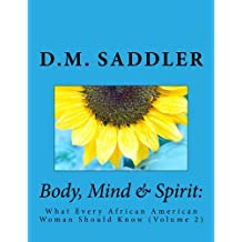 Body, Mind & Spirit: What Every African American Woman Should Know: Volume 2